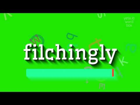 "How to say ""filchingly""! (High Quality Voices)"