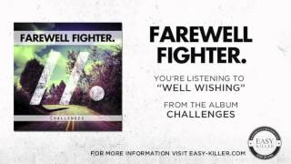 Watch Farewell Fighter Well Wishing video
