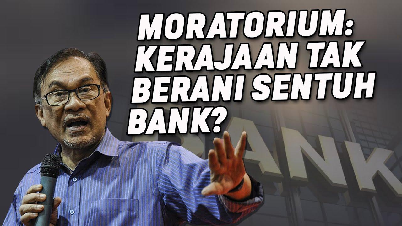Moratorium: Kerajaan Tak Berani Sentuh Bank?