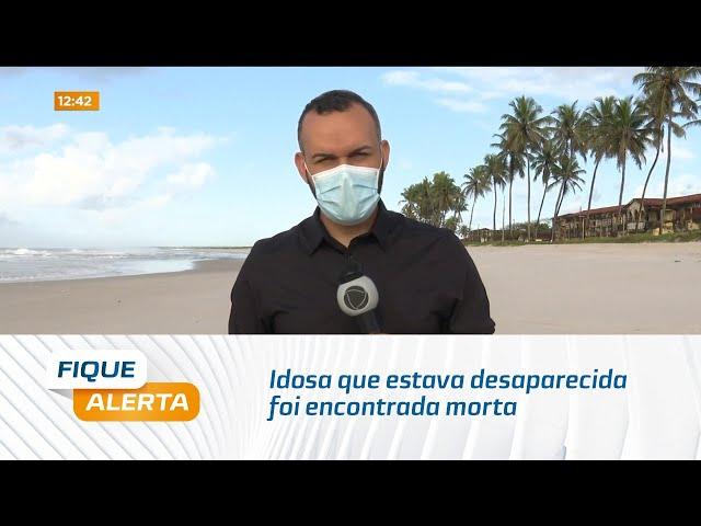 Idosa que estava desaparecida foi encontrada morta na Praia do Pontal da Barra