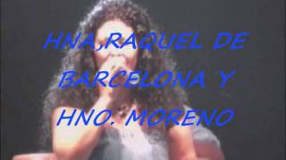RAQUEL DE BARCELONA Y HERMANO MORENO