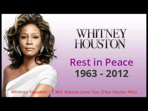 Download Mp3 Whitney Houston - I Will Always Love You (Hex Hector Mix).wmv terbaru 2020