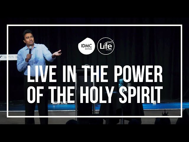 Live in the Power of the Holy Spirit | Rev Paul Jeyachandran