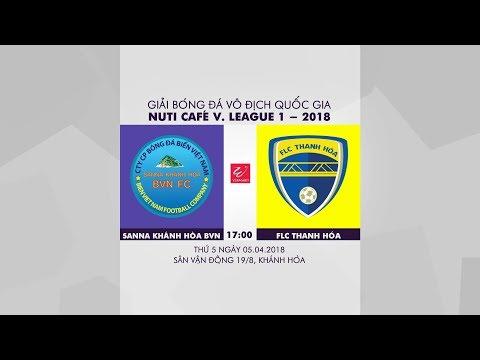 FULL | Sanna Khánh Hòa vs FLC Thanh Hóa | Đấu bù Vòng 1 V.League 2018
