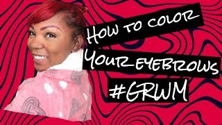 HOW TO COLOR YOUR EYEBROWS RED and GRWM    sleek ponytail quick
