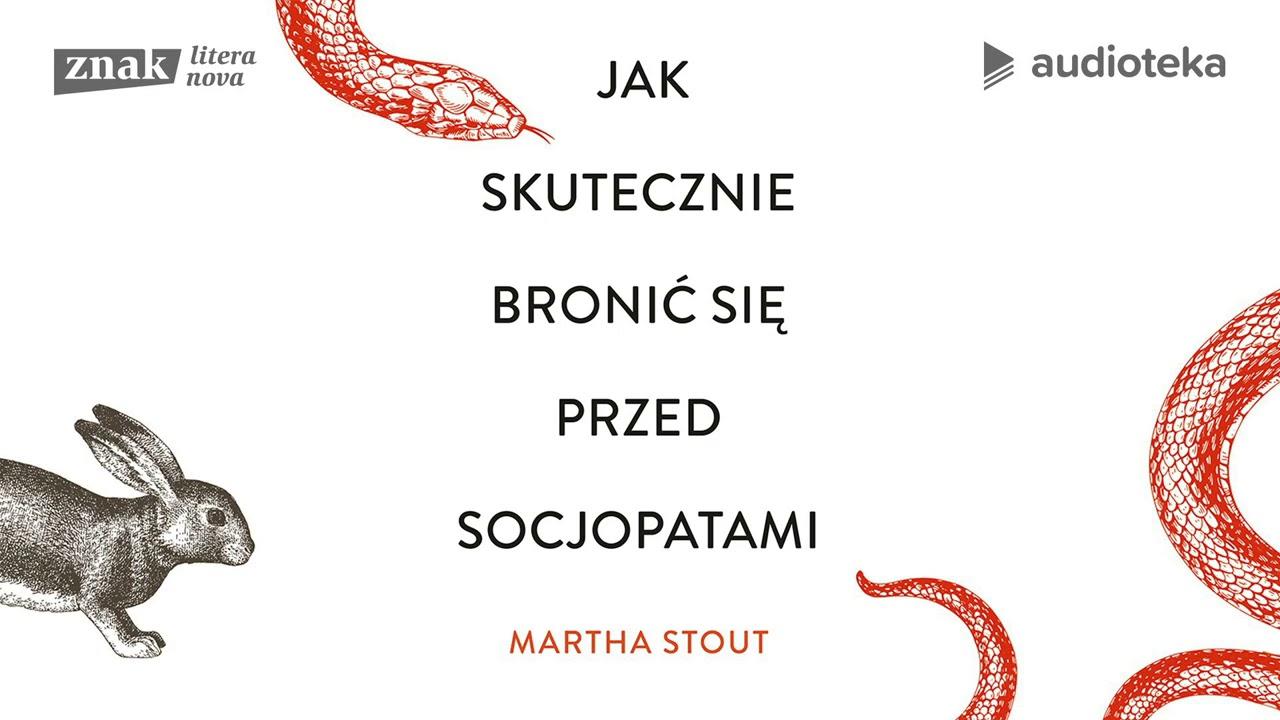 """Martha Stout """"Jak skutecznie bronić się przed socjopatami""""   audiobook"""