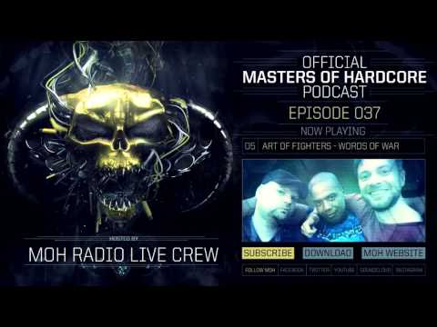 Official Masters of Hardcore Podcast 037 by MOH Radio Live Crew