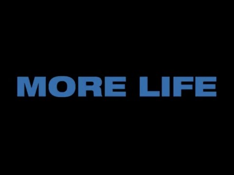 MORE LIFE - 3/18/2017
