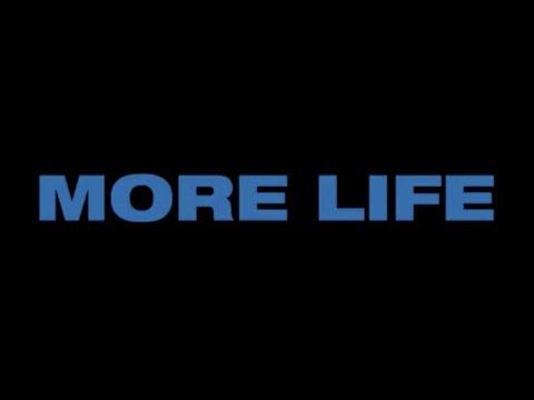 MORE LIFE - 3/18/2017