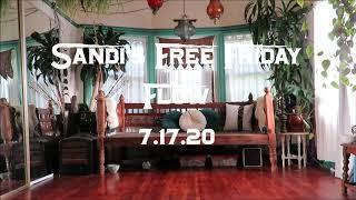 Sandi's Free Friday Flow 7.17.20