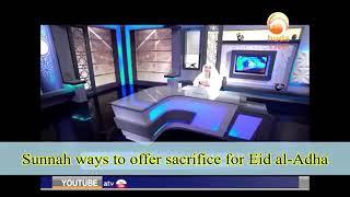 Sunnah ways to offer sacrifice (Udhiya) for Eid Ul Adha - Sheikh Assim Al Hakeem