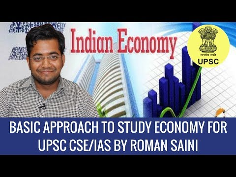 How To Study Economy for UPSC CSE/ IAS - Basic Approach by Roman Saini