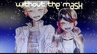 [COMIC DUB] Without The Mask (Miraculous Ladybug)