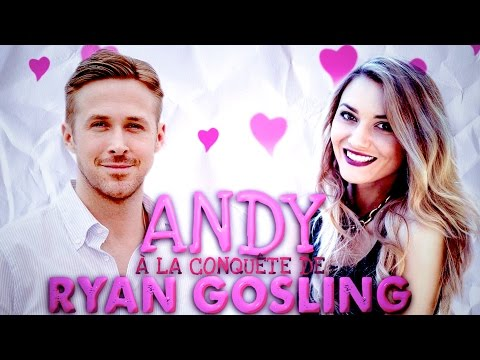 ANDY  - A la conquête de RYAN GOSLING