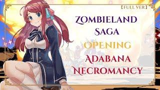 "Zombieland Saga OP FULL "" Adabana Necromancy 徒花ネクロマンシー"""