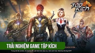 Trải nghiệm game FPS Tập Kích ra mắt 21/1/2016 - VTC Mobile