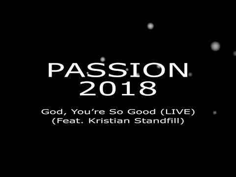 God You're So Good - Passion 2018 (LIVE)
