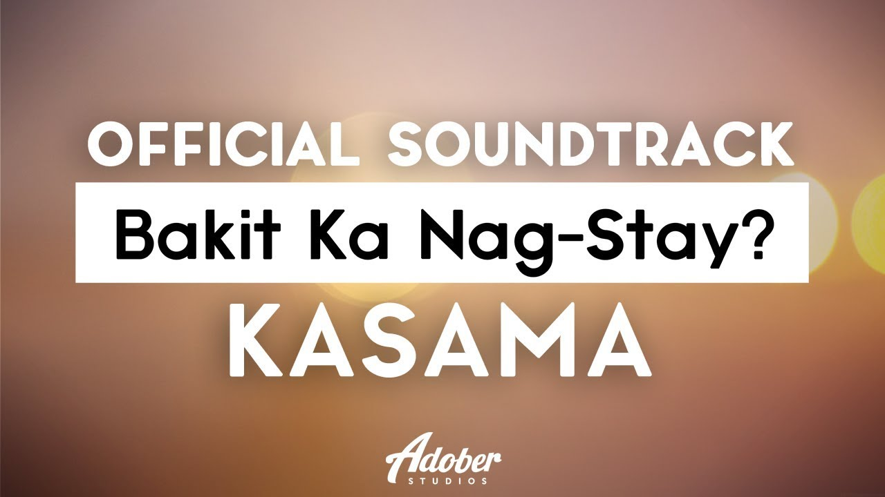 bakit-ka-nag-stay-kasama-official-soundtrack-adober-studios
