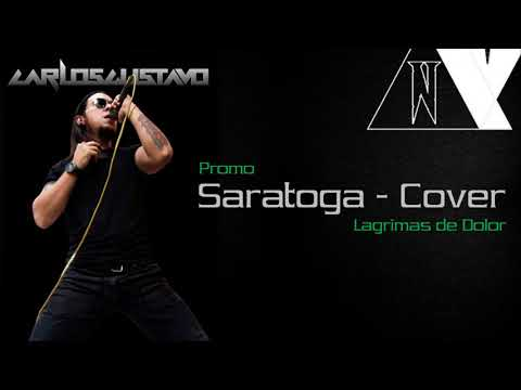 Saratoga - Lagrimas de dolor COVER by Carlos Gustavo feat. Nefarie Production | PROMO