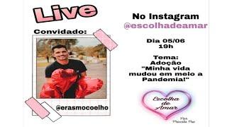 ADOÇÂO TARDIA: LIVE - MINHA VIDA MUDOU EM MEIO A PANDEMIA/PAI SOLTEIRO POR ADOÇÃO Erasmo Coelho