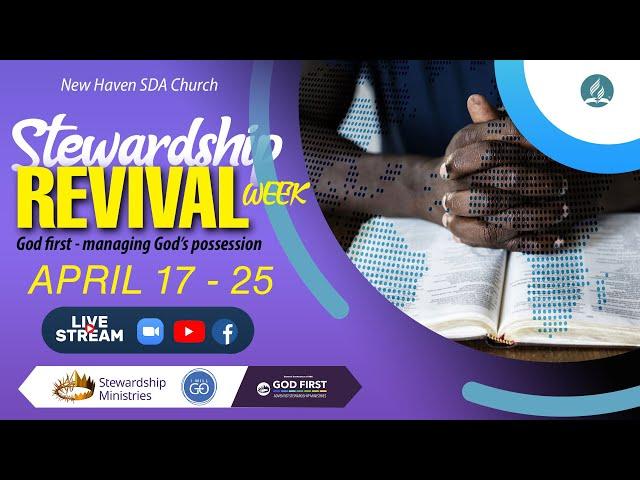 Stewardship revival week   |  April  17 - 25  |  God first - managing God's possession
