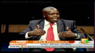 Power Breakfast Interview: MCAs And Referendum