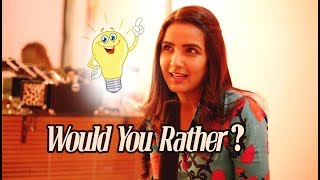 Would you Rather? Ft Jasmin Bhasin | Dil Se Dil Tak | Fun Segment