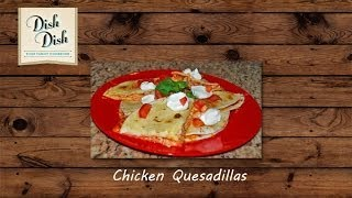 Quick And Easy Chicken Quesadillas