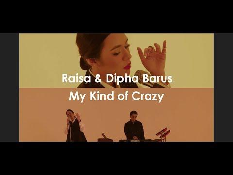 Raisa & Dipha Barus - My Kind Of Crazy (Lirik)