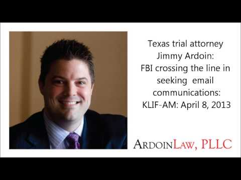 Texas trial attorney Jimmy Ardoin: FBI crossing the line in seeking email communications