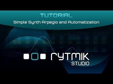 Rytmik Studio: Tutorial – Simple Synth Arpegio and Automatization |