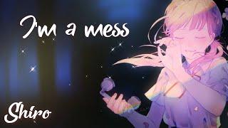 Nightcore → I'm A Mess (Acoustic/Cover) (Lyrics)