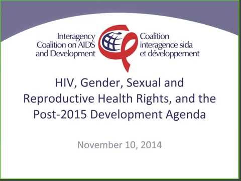 HIV, Gender, SRHR and the Post 2015 Development Agenda