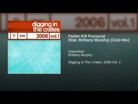 Faster Kill Pussycat feat Brittany Murphy Club Mix