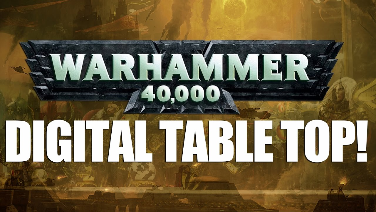 Warhammer 40000 Digital Table Top Youtube