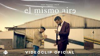 Rebujitos x Cristian Guerrero - El mismo aire (Videoclip Oficial)