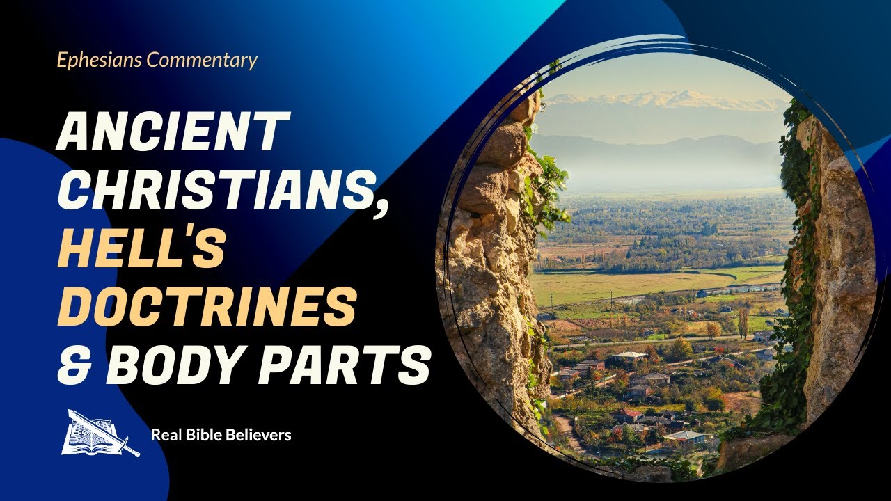 Ancient Christians, Hell's Doctrines & Body Parts (Eph. 4:11-16) | Dr. Gene Kim