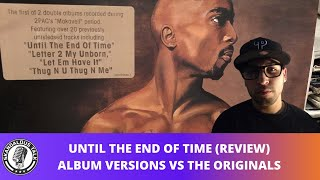 2Pac - Until The End of Time Album vs The Originals (DJ Skandalous Album Review)