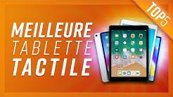 TOP5 : MEILLEURE TABLETTE TACTILE (FIN 2019)