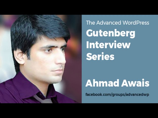 AWP Gutenberg Interview Series with Ahmad Awais