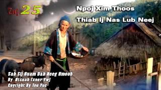 Dab Neeg 025/ Npoj Xim Thoos Thiab Ij Nas Lub Neej