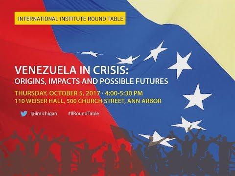 II Round Table. Venezuela in Crisis: Origins, Impacts, and Possible Futures