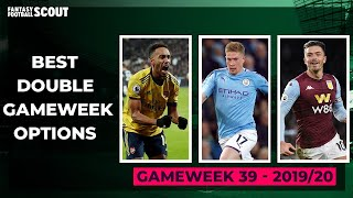 BEST FPL DOUBLE GAMEWEEK 39 OPTIONS