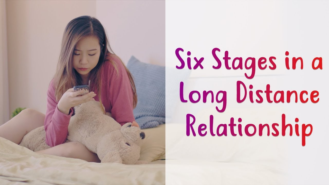6 Stages In A Long Distance Relationship Youtube