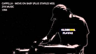Cappella - Move On Baby (Plus Staples Mix)