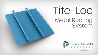 Tite-Loc Metal Roofing System - PAC-CLAD
