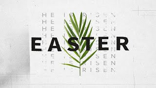 Jesus's Resurrection (Easter Sunday First Service)
