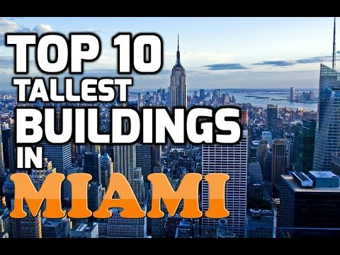 top 10 tallest buildings in MIAMI