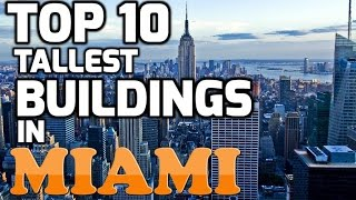 top 10 tallest buildings in MIAMI (2013)