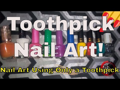 Toothpick Nail Art! 5 Nail Art Designs & Ideas Using Only a Toothpick! by Sonu